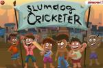 Slumdog Cricketer